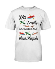 Kayaking - I Really Do Need All These Kayaks Classic T-Shirt front