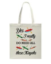 Kayaking - I Really Do Need All These Kayaks Tote Bag thumbnail
