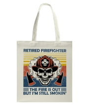 Firefighter Retired Firefighter Still Smokin Tote Bag thumbnail