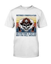 Firefighter Retired Firefighter Still Smokin Classic T-Shirt front