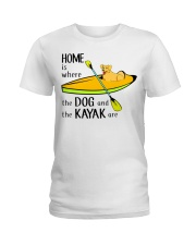 Kayaking - Home Is Where The Dog And The Kayak Are Ladies T-Shirt thumbnail
