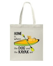 Kayaking - Home Is Where The Dog And The Kayak Are Tote Bag thumbnail