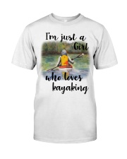 Kayaking - I'm Just A Girl Who Loves Kayaking Classic T-Shirt front