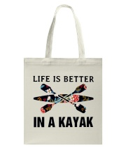 Kayaking - Life Is Better In A Kayak Tote Bag thumbnail