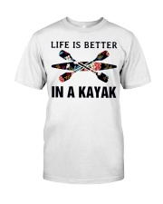 Kayaking - Life Is Better In A Kayak Classic T-Shirt front