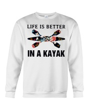 Kayaking - Life Is Better In A Kayak Crewneck Sweatshirt thumbnail