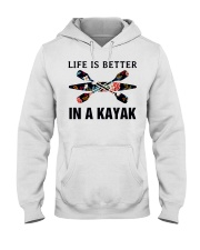 Kayaking - Life Is Better In A Kayak Hooded Sweatshirt thumbnail