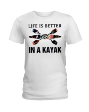 Kayaking - Life Is Better In A Kayak Ladies T-Shirt thumbnail