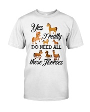 Horse - I Really Do Need All These Horses Classic T-Shirt front