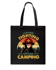 Camping I Am Done Fighting Tote Bag thumbnail