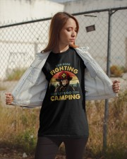 Camping I Am Done Fighting Classic T-Shirt apparel-classic-tshirt-lifestyle-07