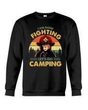 Camping I Am Done Fighting Crewneck Sweatshirt thumbnail
