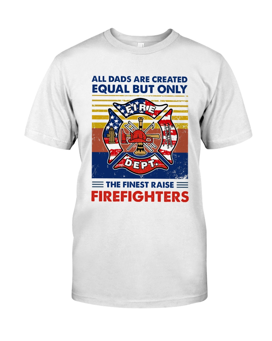 Independence Day Finest Firefighter Dad Classic T-Shirt