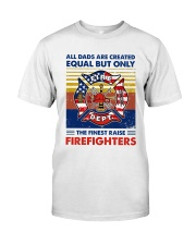 Independence Day Finest Firefighter Dad Classic T-Shirt front