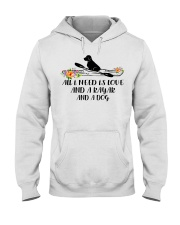 Kayaking - All I Need Is Love And Kayak And A Dog Hooded Sweatshirt thumbnail