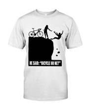 Cycle - He Said: Bicycle Or Me Classic T-Shirt front