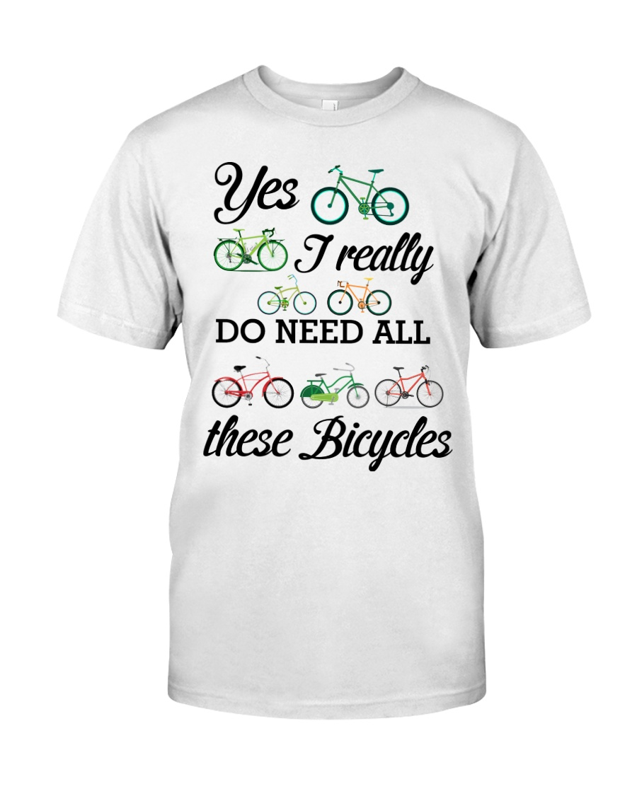 Cycle - I Really Do Need Al These Bicycles Classic T-Shirt