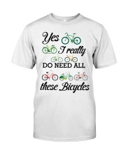 Cycle - I Really Do Need Al These Bicycles Classic T-Shirt front