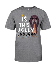 Dachshund - Is This Jolly Enough Classic T-Shirt front