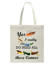 Canoeing - I Really Do Need All These Canoes Tote Bag thumbnail