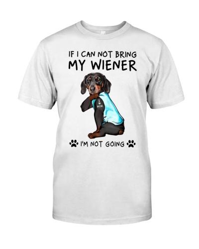 Dachshund If I Can't Bring My Wiener