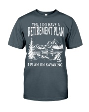 Kayaking - I Do Have A Retirement Plan Classic T-Shirt front