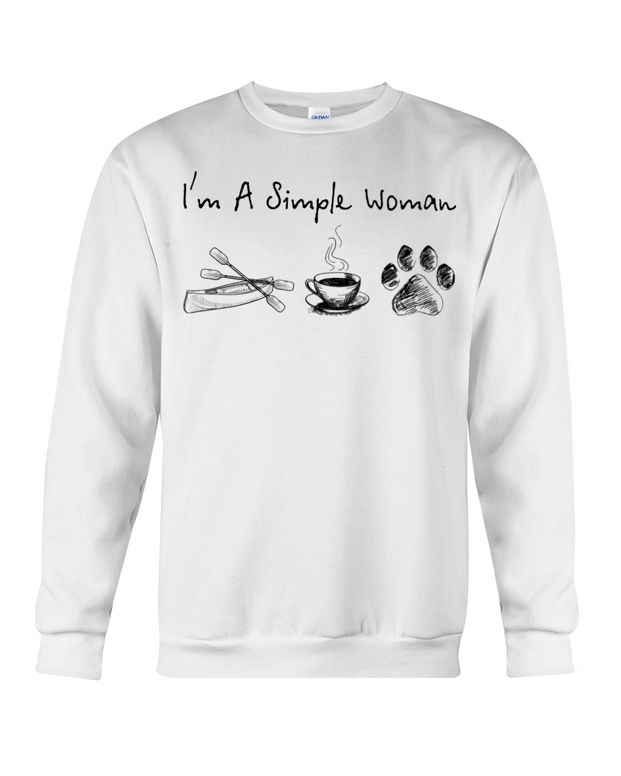 Canoeing - I'm A Simple Woman Crewneck Sweatshirt