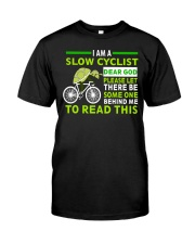 Cycle - I Am A Slow Cyclist Classic T-Shirt front