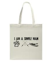 Kayaking - I Am A Simple Man Tote Bag thumbnail