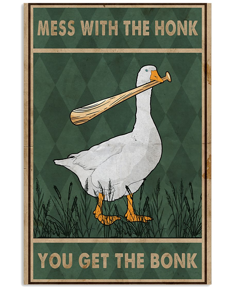 Goose Mess With The Honk Old Green 11x17 Poster