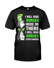 Horse - I Will Ride Horses Classic T-Shirt front