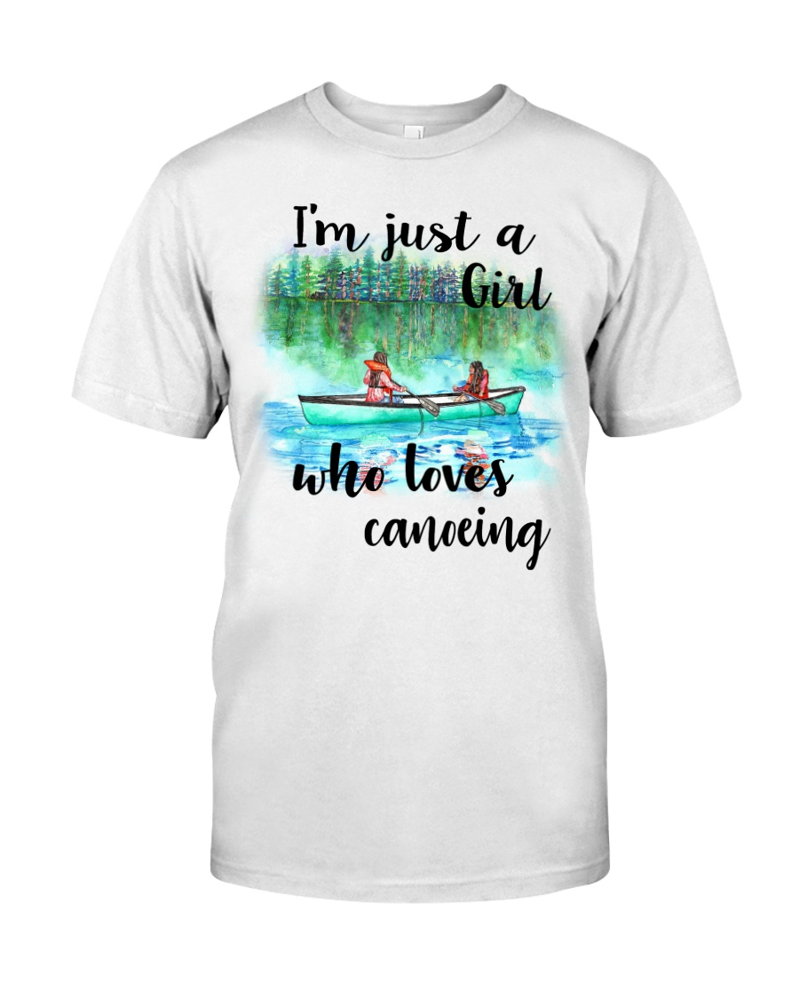 Canoeing - I'm Just A Girl Who Loves Canoeing Classic T-Shirt