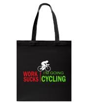 Cycle - Work Sucks Tote Bag thumbnail