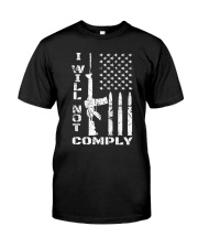 I WILL NOT COMPLY Gun Ar-15  Classic T-Shirt front