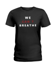 Black Lives Matter Tee Freedom We Can't Breathe E Ladies T-Shirt thumbnail