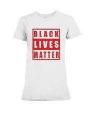 Black Lives Matter Black Lives Matter Shirt Premium Fit Ladies Tee thumbnail