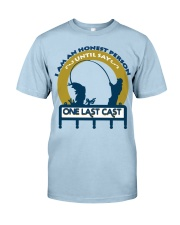 I am an honest person until say One last cast  HV9 Classic T-Shirt thumbnail