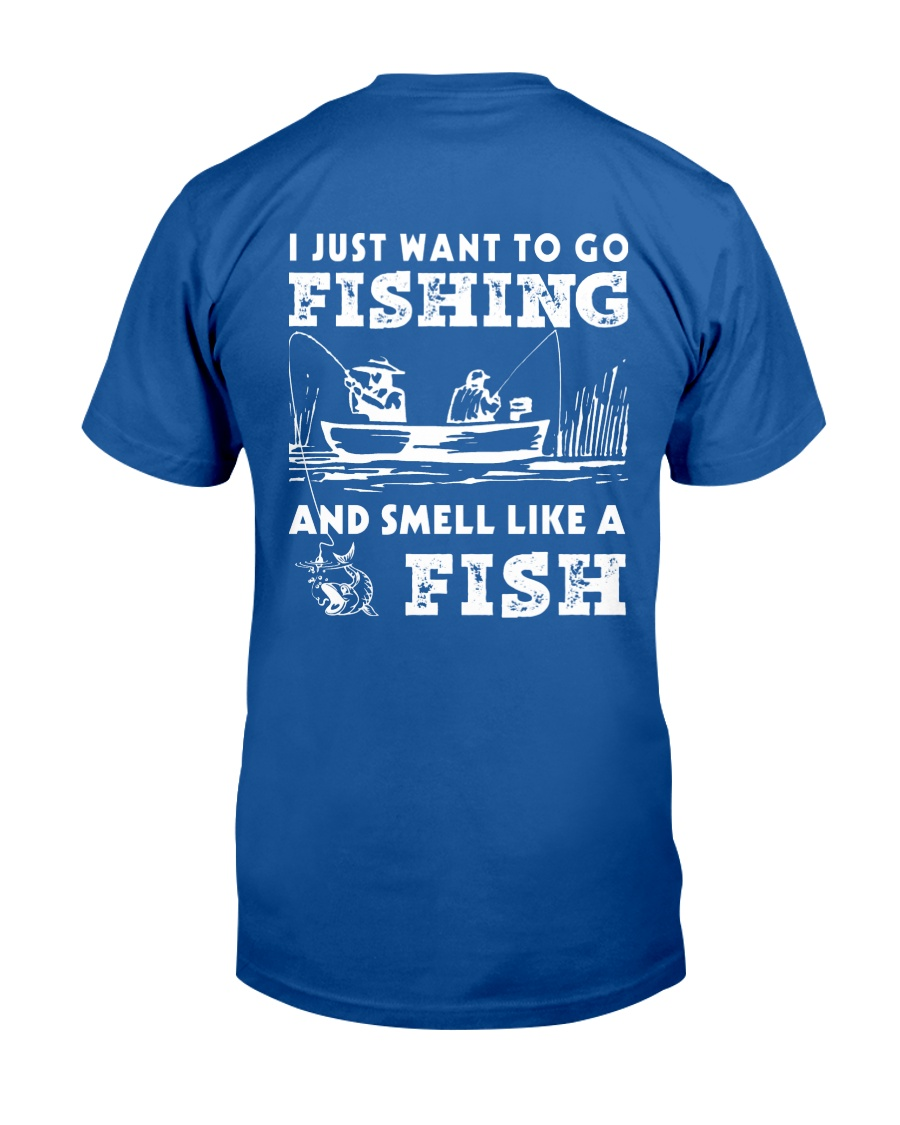 I Want To Go Fishing And Smell Like A Fish AY81 Classic T-Shirt