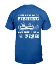 I Want To Go Fishing And Smell Like A Fish AY81 Classic T-Shirt back