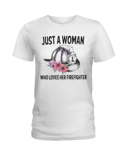 Just A Woman Who Loves Her Fire Fighter HT10