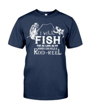 I Will Fish For As Long As I Can AY81 Classic T-Shirt front