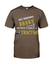 My broom broke so now I drive a tractor TU94 Classic T-Shirt thumbnail