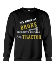 My broom broke so now I drive a tractor TU94 Crewneck Sweatshirt thumbnail