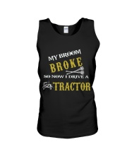 My broom broke so now I drive a tractor TU94 Unisex Tank thumbnail