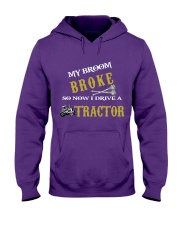 My broom broke so now I drive a tractor TU94 Hooded Sweatshirt thumbnail