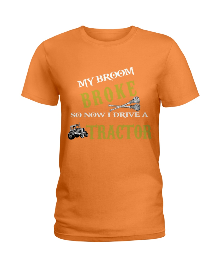 My broom broke so now I drive a tractor TU94 Ladies T-Shirt