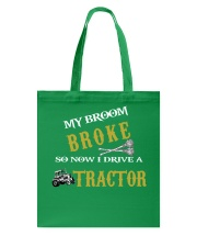 My broom broke so now I drive a tractor TU94 Tote Bag thumbnail