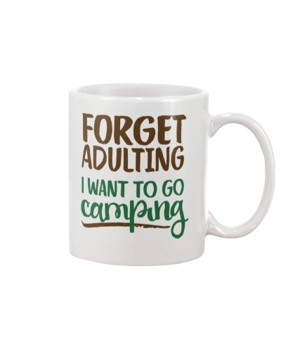 Forget Adulting I Want To Go Camping TT99