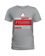 I'm Not Addicted to Fishing LA03 Ladies T-Shirt thumbnail