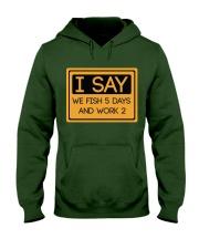 I say we fish 5 days and work 2 HV9 Hooded Sweatshirt thumbnail